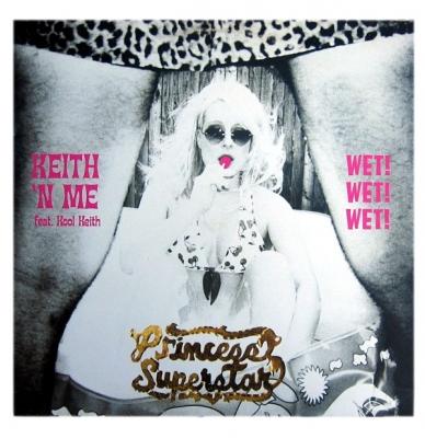 Vinyl Princess Superstar - Wet! Wet! Wet! / Keith And Me