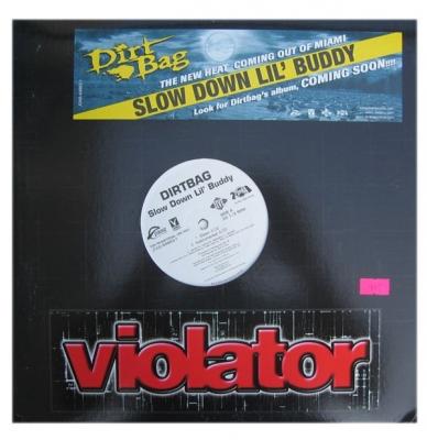 Vinyl Dirtbag - Slow Down Lil Buddy